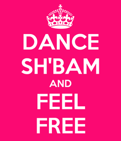 Poster: DANCE SH'BAM AND FEEL FREE