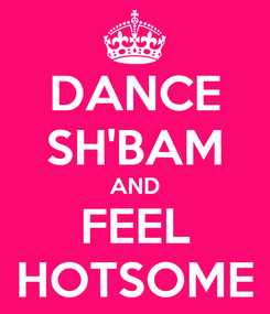 Poster: DANCE SH'BAM AND FEEL HOTSOME