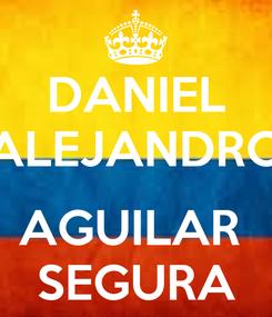 Poster: DANIEL ALEJANDRO  AGUILAR  SEGURA