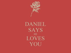 Poster: DANIEL SAYS HE LOVES YOU