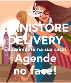 Poster: DANISTORE DELIVERY Experimente na sua casa! Agende no face!