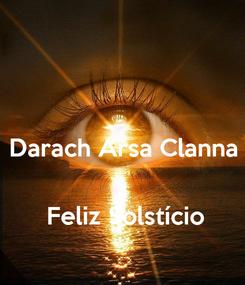 Poster:  Darach Arsa Clanna    Feliz Solstício