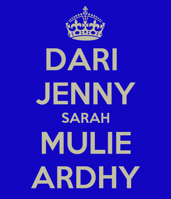 Poster: DARI  JENNY SARAH MULIE ARDHY