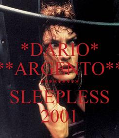 Poster: *DARIO* **ARGENTO**  *********  SLEEPLESS 2001