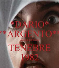 Poster: *DARIO* **ARGENTO**  *********  TENEBRE 1982