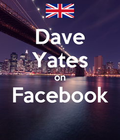 Poster: Dave Yates on Facebook