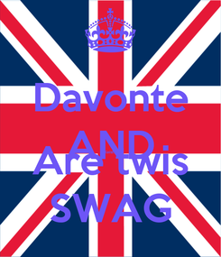 Poster: Davonte AND Keisha Are twis SWAG