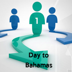 Poster: Day to Bahamas