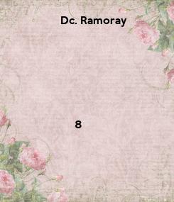Poster:                  Dc. Ramoray