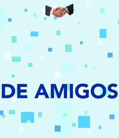 Poster:    DE AMIGOS