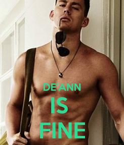 Poster:   DE'ANN IS  FINE