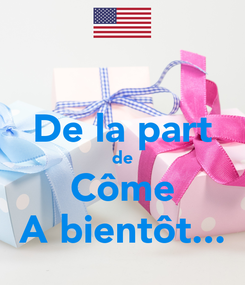 Poster:  De la part de Côme A bientôt...