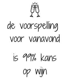 Poster: de voorspelling  voor vanavond  is 99% kans op wijn