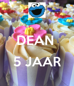 Poster:  DEAN   5 JAAR