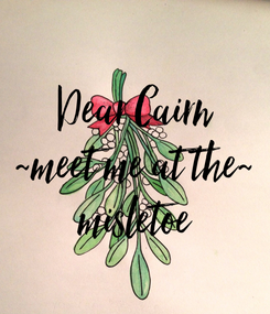Poster: Dear Cairn ~meet me at the~ misletoe