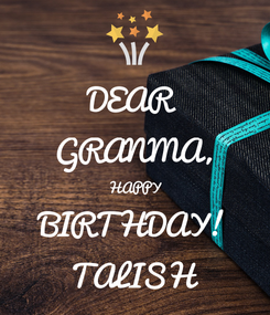 Poster: DEAR  GRANMA, HAPPY BIRTHDAY! TALISH
