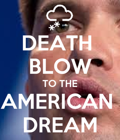 Poster: DEATH  BLOW TO THE AMERICAN  DREAM