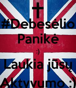 Poster: #Debesėlio Panikė :) Laukia jūsų Aktyvumo :)