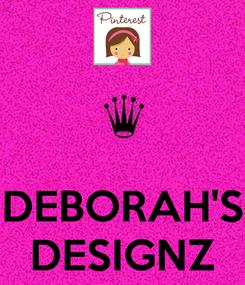 Poster:    DEBORAH'S DESIGNZ