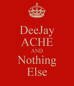 Poster: DeeJay ACHE AND Nothing Else