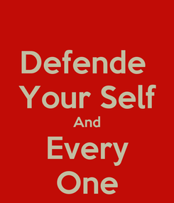 Poster: Defende  Your Self And Every One