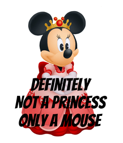 Poster:   Definitely Not a princess Only a mouse
