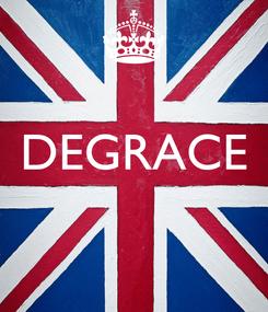 Poster:  DEGRACE