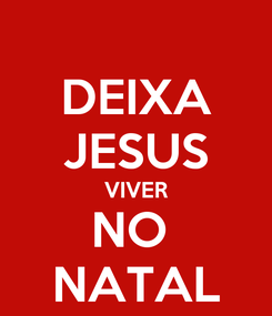 Poster: DEIXA JESUS VIVER NO  NATAL