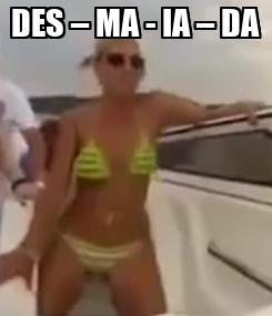 Poster: DES – MA - IA – DA