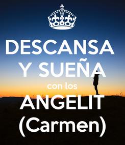 Poster: DESCANSA  Y SUEÑA con los ANGELIT (Carmen)