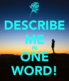 Poster: DESCRIBE ME IN ONE WORD!