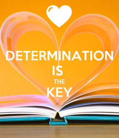 Poster: DETERMINATION IS  THE KEY