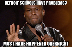 Poster: DETROIT SCHOOLS HAVE PROBLEMS? MUST HAVE HAPPENED OVERNIGHT