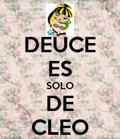 Poster: DEUCE ES SOLO DE CLEO