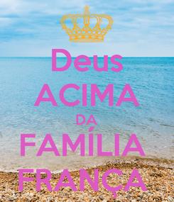 Poster: Deus ACIMA DA FAMÍLIA  FRANÇA