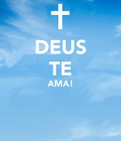 Poster: DEUS TE AMA!