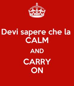 Poster: Devi sapere che la  CALM AND CARRY ON