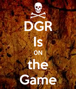 Poster: DGR Is 0N the Game