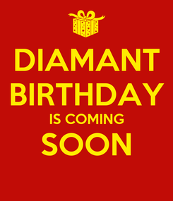Poster: DIAMANT BIRTHDAY IS COMING SOON
