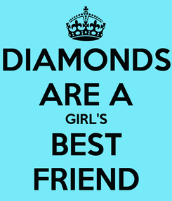 Poster: DIAMONDS ARE A GIRL'S BEST FRIEND