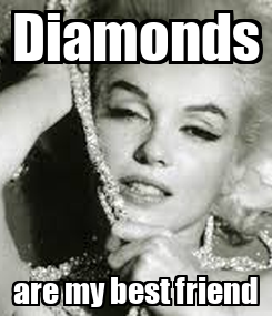 Poster: Diamonds are my best friend