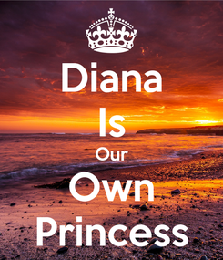 Poster: Diana Is Our Own Princess