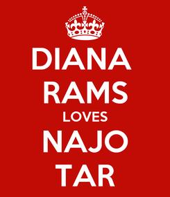 Poster: DIANA  RAMS LOVES NAJO TAR