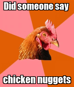 Poster: Did someone say  chicken nuggets