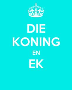 Poster: DIE KONING EN EK