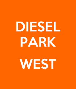Poster: DIESEL PARK  WEST