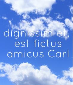 Poster: dignissim et,  est fictus  amicus Carl