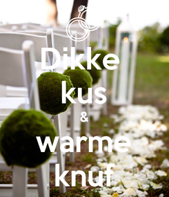 Poster: Dikke  kus & warme knuf