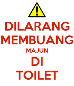 Poster: DILARANG MEMBUANG MAJUN DI TOILET