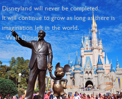 Poster: Disneyland will never be completed.  It will continue to grow as long as there is  imagination left in the world. - Walt Disney